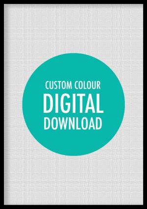 Custom Colour Digital Download